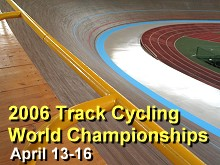 2006 World Track Championships, Bordeaux, France