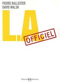 """L.A. Officiel"" by Pierre Ballester and David Walsh"